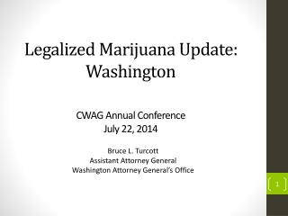 Legalized Marijuana Update: Washington CWAG Annual Conference July 22, 2014