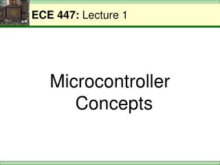 ECE 447:  Lecture 1