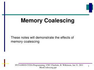 ITCS 6/8010 CUDA Programming, UNC-Charlotte, B. Wilkinson, Jan 31, 2011 MemCoalescing