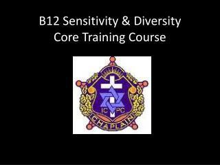 B12 Sensitivity & Diversity Core Training Course