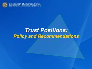 Trust Positions: Policy and Recommendations
