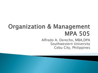 Organization & Management  MPA 505