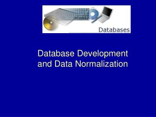Database Development and Data Normalization