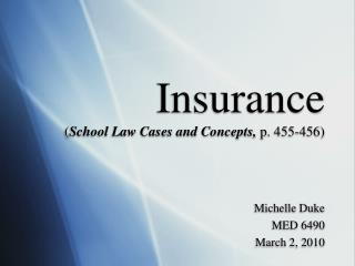Insurance ( School Law Cases and Concepts,  p. 455-456)