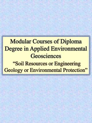 Modular Courses of Diploma Degree in Applied Environmental Geosciences