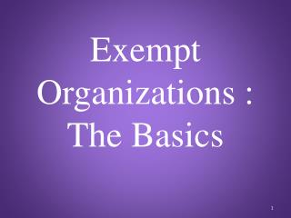 Exempt  Organizations :  The Basics