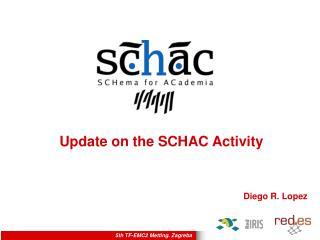 Update on the SCHAC Activity