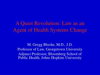 A Quiet Revolution: Law as an Agent of Health Systems Change .