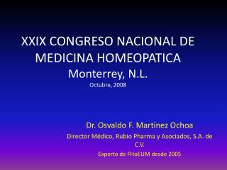 XXIX CONGRESO NACIONAL DE  MEDICINA HOMEOPATICA Monterrey, N.L. Octubre, 2008