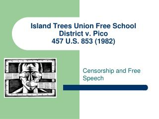 Island Trees Union Free School District v. Pico 457 U.S. 853 (1982)