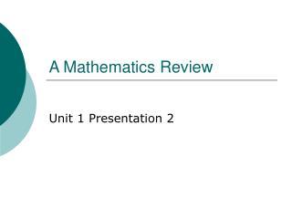 A Mathematics Review
