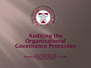 Auditing the Organizational Governance Processes Dick Dinan, CPA, CIA