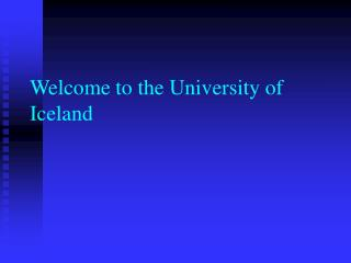 Welcome to the University of Iceland