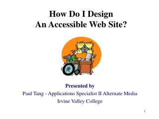 How Do I Design  An Accessible Web Site?
