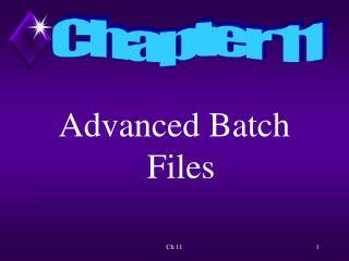 Advanced Batch Files