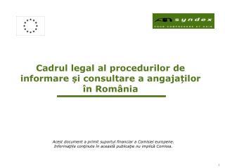 Cadrul legal al procedurilor de informare și consultare a angajaților  în România