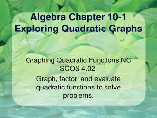 Algebra Chapter 10-1 Exploring Quadratic Graphs