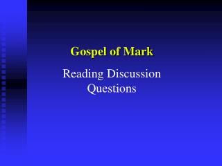 Gospel of Mark Reading Discussion Questions