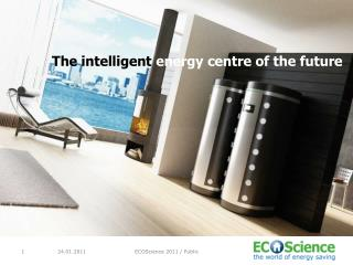 The intelligent  energy centre of the future