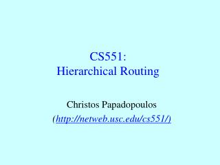 CS551: Hierarchical Routing