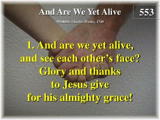 And Are We Yet Alive  (Verse 1)