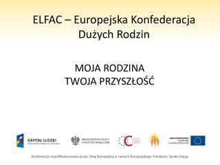 ELFAC   Europejska Konfederacja Duzych Rodzin