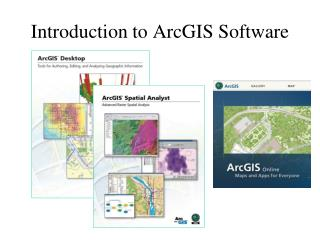 Introduction to  ArcGIS  Software