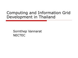 Computing and Information Grid Development in Thailand