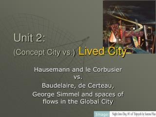 Unit 2:  (Concept City vs.) Lived City