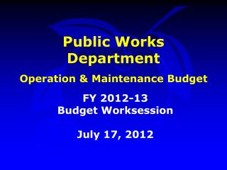 Public Works Department Operation & Maintenance Budget