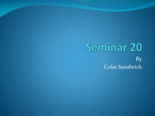 Seminar 20