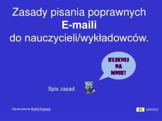 Zasady pisania poprawnych E-maili  do nauczycieli