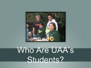Who Are UAA's Students?