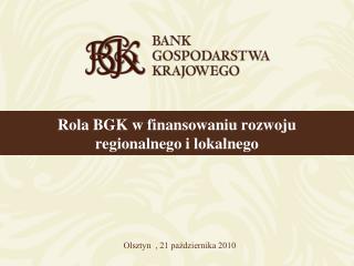 Rola BGK w finansowaniu rozwoju regionalnego i lokalnego