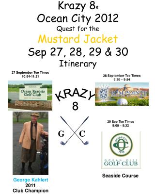 Krazy 8 s Ocean City 2012 Quest for the Mustard Jacket Sep 27, 28, 29 & 30  Itinerary