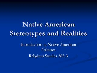 Native American Stereotypes and Realities