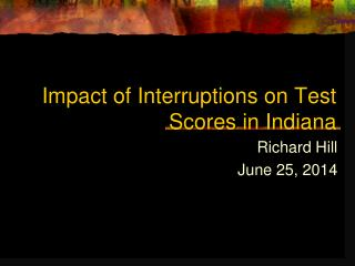 Impact of Interruptions on Test Scores in Indiana