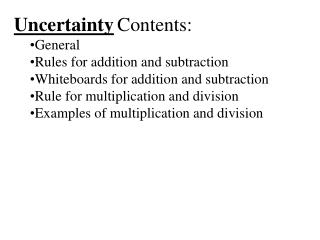 Uncertainty Contents: General Rules for addition and subtraction