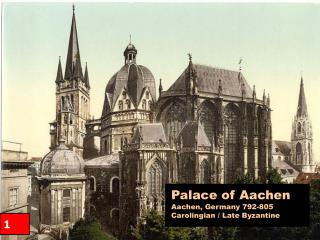 Palace of Aachen Aachen, Germany 792-805 Carolingian / Late Byzantine