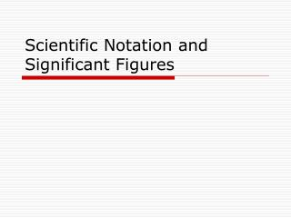 Scientific Notation and Significant Figures