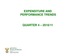 EXPENDITURE AND  PERFORMANCE TRENDS QUARTER 4 – 2010/11