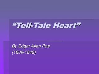 """Tell-Tale Heart"""