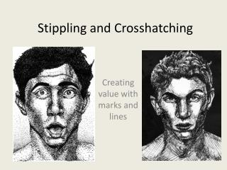Stippling and Crosshatching