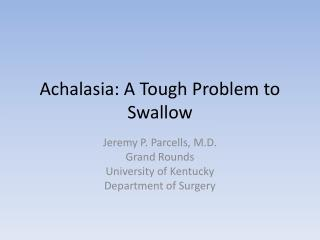 Achalasia: A Tough Problem to Swallow