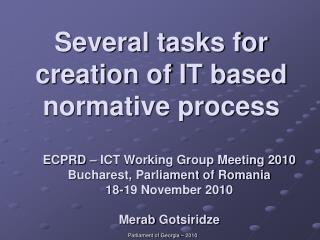 Several tasks for creation of IT based normative process