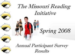 The Missouri Reading Initiative                Spring 2008