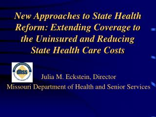 Julia M. Eckstein, Director Missouri Department of Health and Senior Services