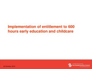 Implementation of entitlement to 600 hours early education and childcare