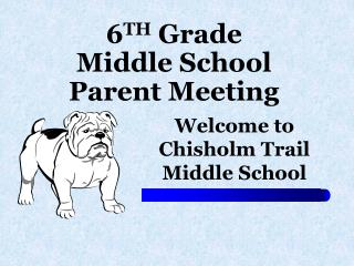 6 TH  Grade Middle School Parent Meeting