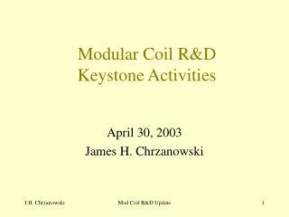 Modular Coil R&D  Keystone Activities